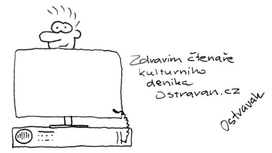 Ostravak Ostravski čte deník Ostravan.cz. Vlastnoručně nakreslil i pozdrav čtenářům.