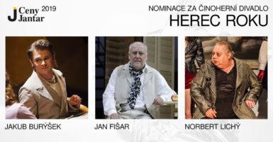 Nominace na Cenu Jantar za činohru: Burýšek, Fišar a Lichý. Širší nominaci mají Cisovský, Lipina a Večeřa