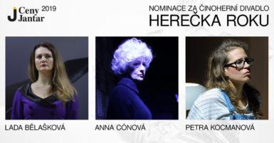 Nominace na Cenu Jantar za činohru: Bělašková, Cónová, Kocmanová. Širší nominaci mají Bartošová, Lorencová a Waclawiecová